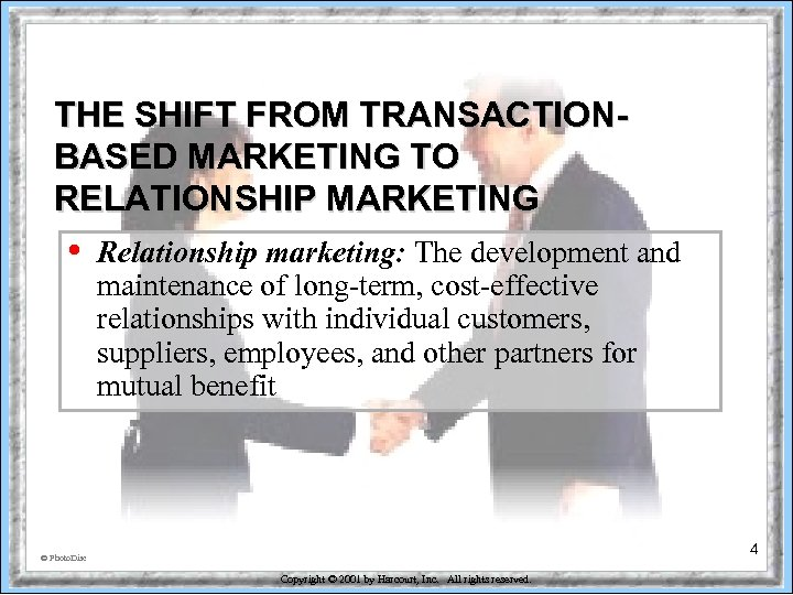 THE SHIFT FROM TRANSACTIONBASED MARKETING TO RELATIONSHIP MARKETING • Relationship marketing: The development and