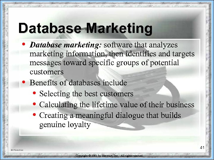 Database Marketing • • Database marketing: software that analyzes marketing information, then identifies and