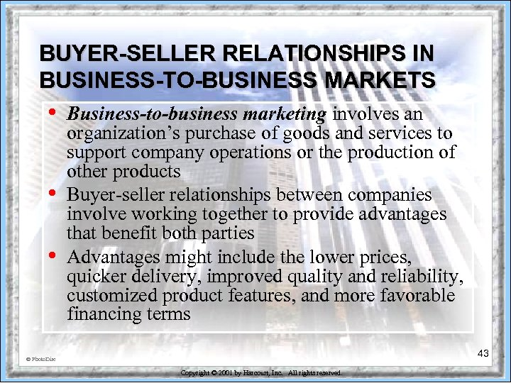 BUYER-SELLER RELATIONSHIPS IN BUSINESS-TO-BUSINESS MARKETS • • • Business-to-business marketing involves an organization's purchase