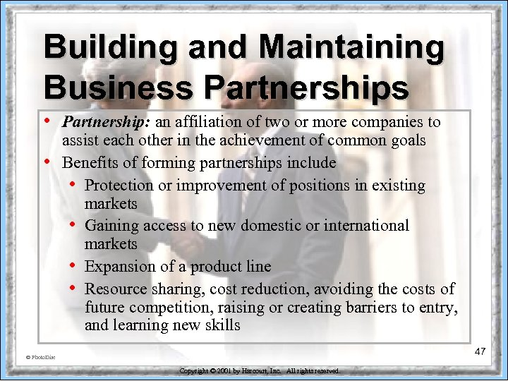 Building and Maintaining Business Partnerships • • Partnership: an affiliation of two or more
