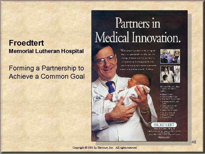 Froedtert Memorial Lutheran Hospital Forming a Partnership to Achieve a Common Goal 48 Copyright