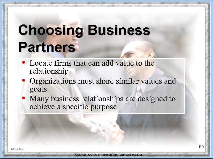 Choosing Business Partners • • • Locate firms that can add value to the