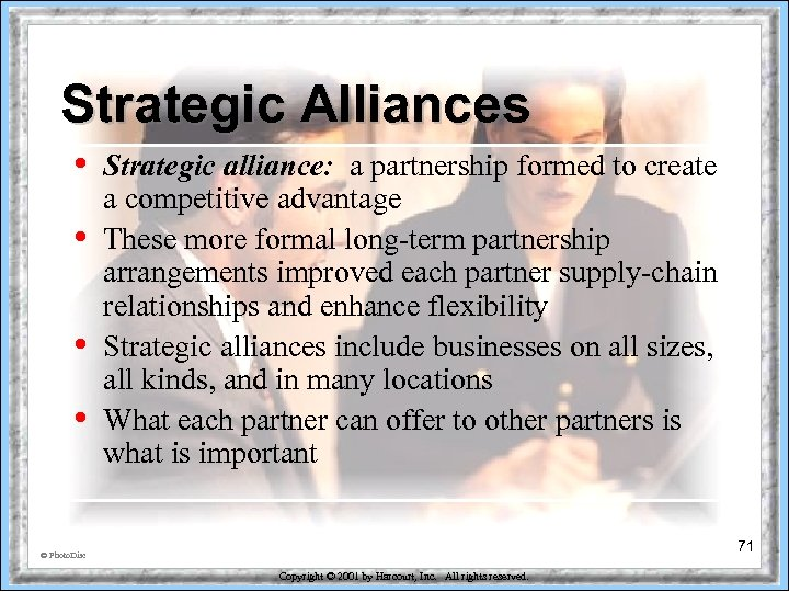 Strategic Alliances • • Strategic alliance: a partnership formed to create a competitive advantage
