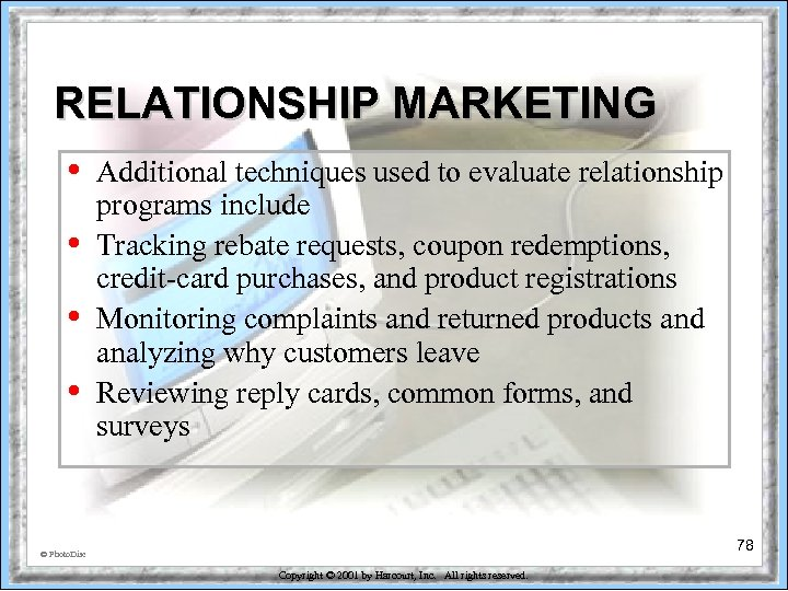 RELATIONSHIP MARKETING • • Additional techniques used to evaluate relationship programs include Tracking rebate