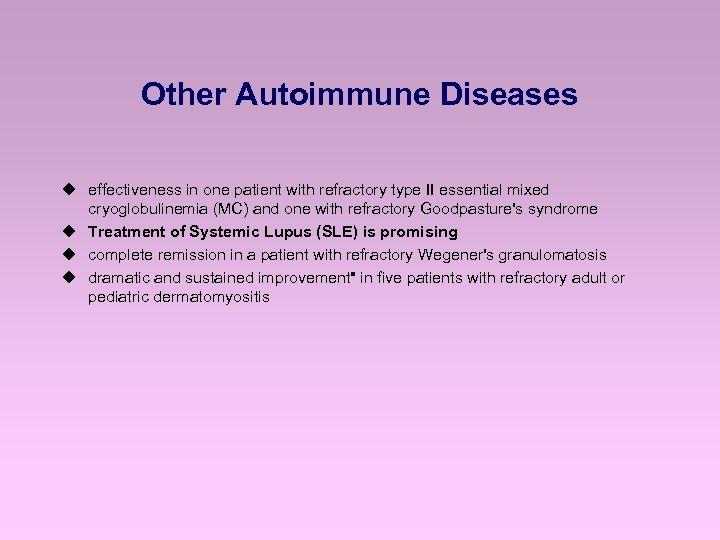 Other Autoimmune Diseases u effectiveness in one patient with refractory type II essential mixed
