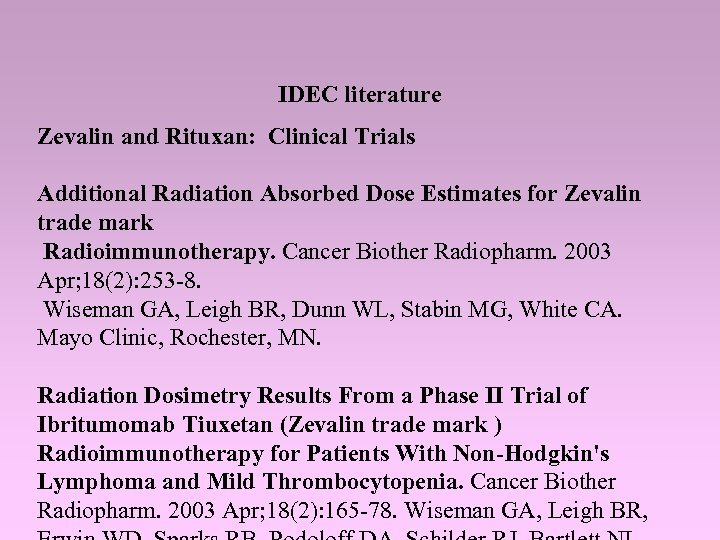 IDEC literature Zevalin and Rituxan: Clinical Trials Additional Radiation Absorbed Dose Estimates for Zevalin