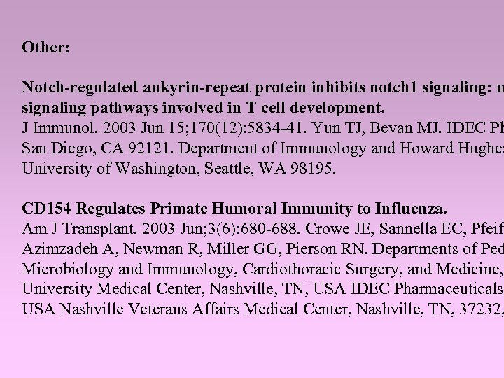 Other: Notch-regulated ankyrin-repeat protein inhibits notch 1 signaling: m signaling pathways involved in T