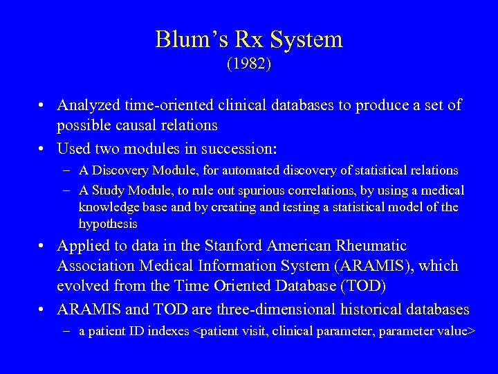 Blum's Rx System (1982) • Analyzed time-oriented clinical databases to produce a set of