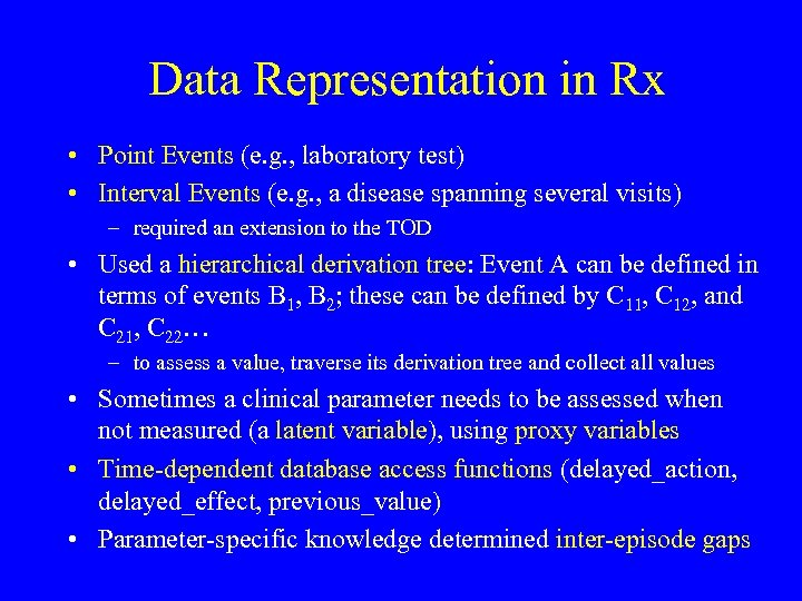 Data Representation in Rx • Point Events (e. g. , laboratory test) • Interval