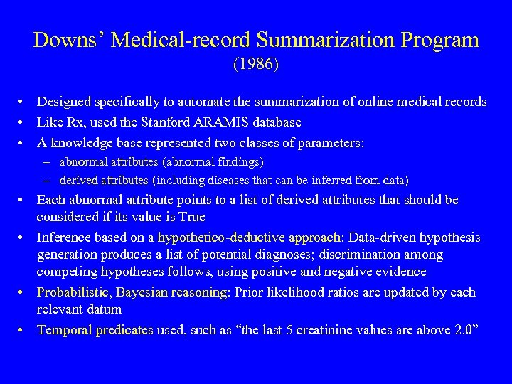 Downs' Medical-record Summarization Program (1986) • Designed specifically to automate the summarization of online