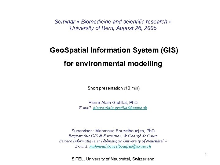 Seminar « Biomedicine and scientific research » University of Bern, August 26, 2005 Geo.