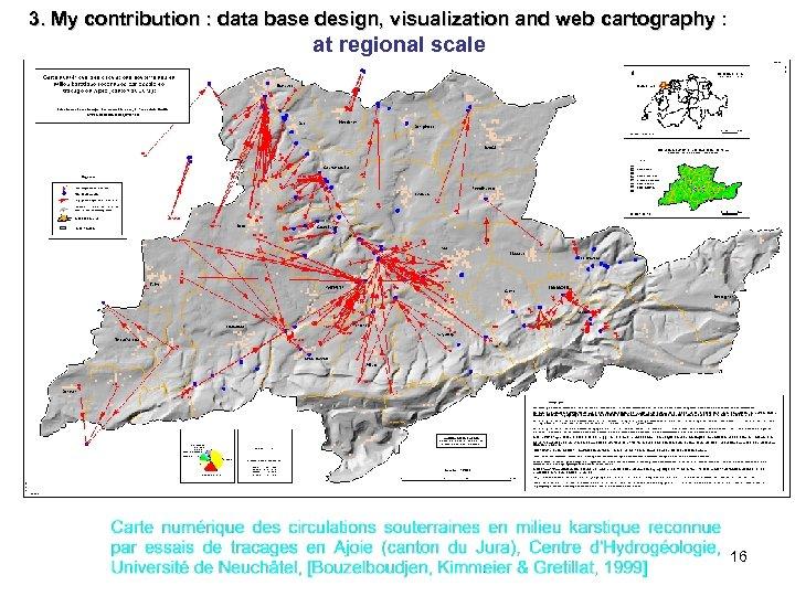 3. My contribution : data base design, visualization and web cartography : cartography at