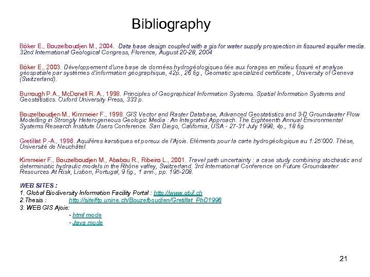 Bibliography Böker E. , Bouzelboudjen M. , 2004. Data base design coupled with a