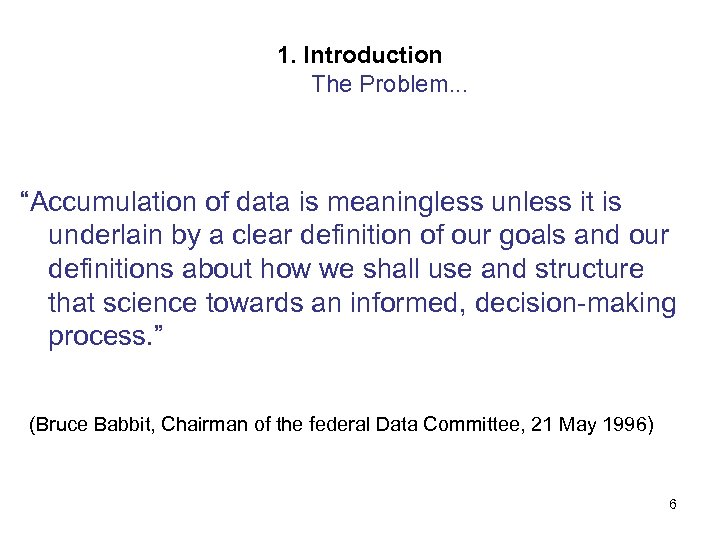 """1. Introduction The Problem. . . """"Accumulation of data is meaningless unless it is"""