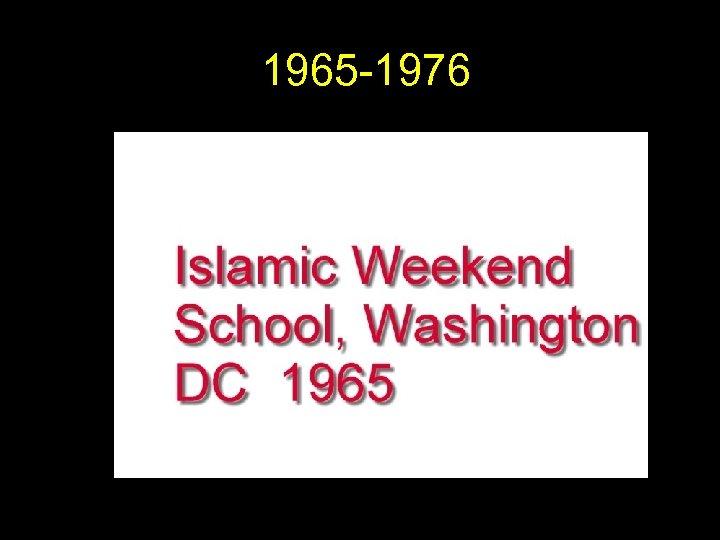 1965 -1976