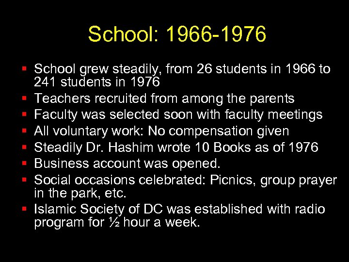 School: 1966 -1976 § School grew steadily, from 26 students in 1966 to 241