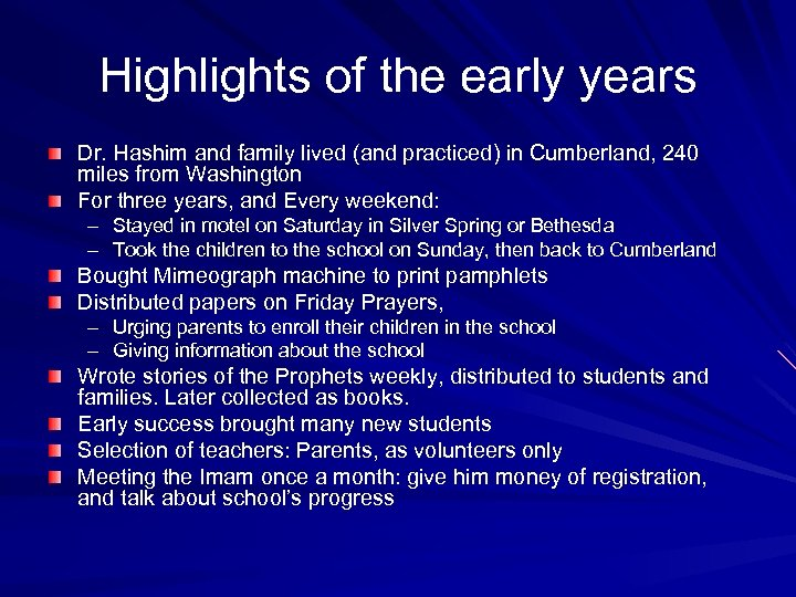 Highlights of the early years Dr. Hashim and family lived (and practiced) in Cumberland,