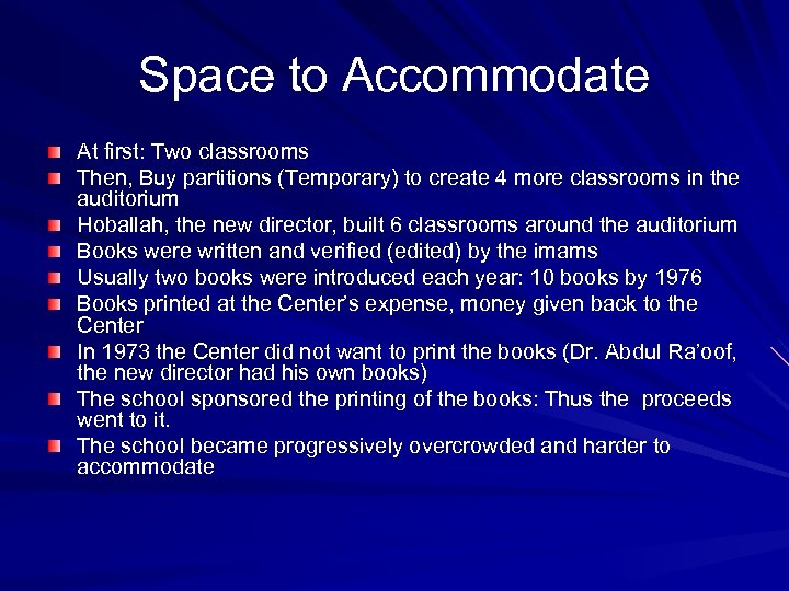 Space to Accommodate At first: Two classrooms Then, Buy partitions (Temporary) to create 4