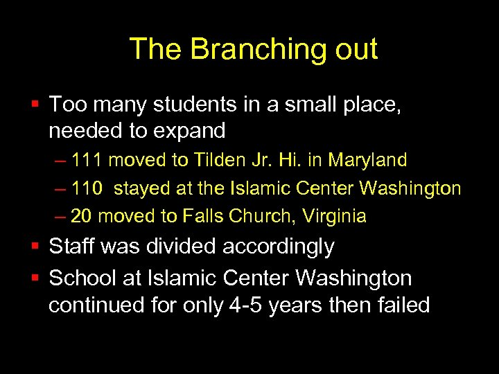 The Branching out § Too many students in a small place, needed to expand