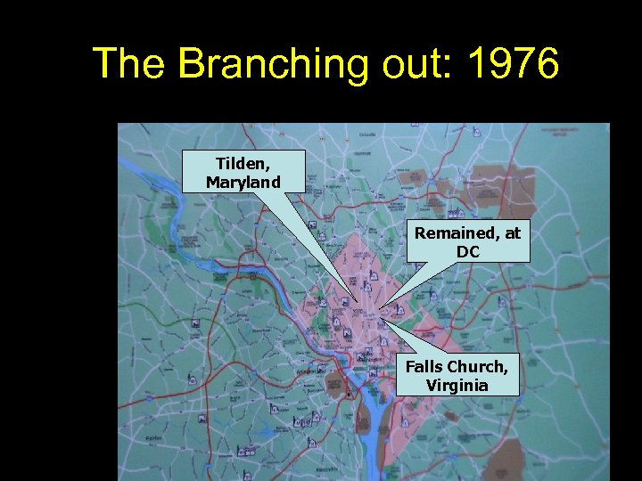 The Branching out: 1976 Tilden, Maryland Remained, at DC Falls Church, Virginia