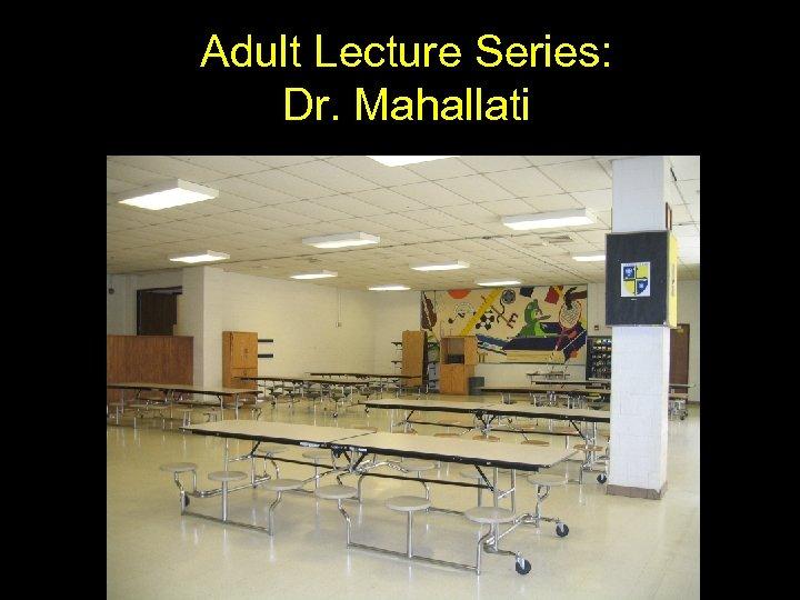 Adult Lecture Series: Dr. Mahallati