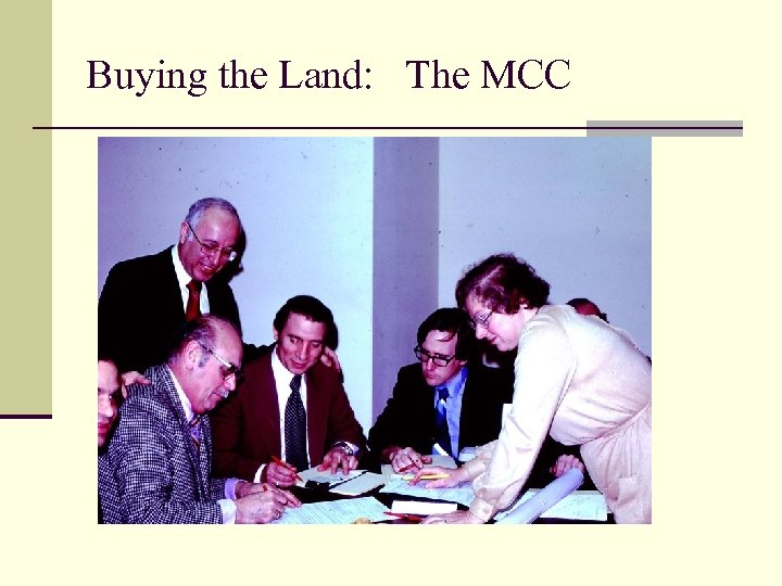 Buying the Land: The MCC