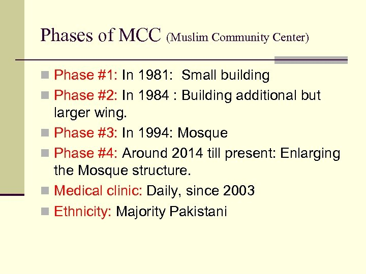 Phases of MCC (Muslim Community Center) n Phase #1: In 1981: Small building n