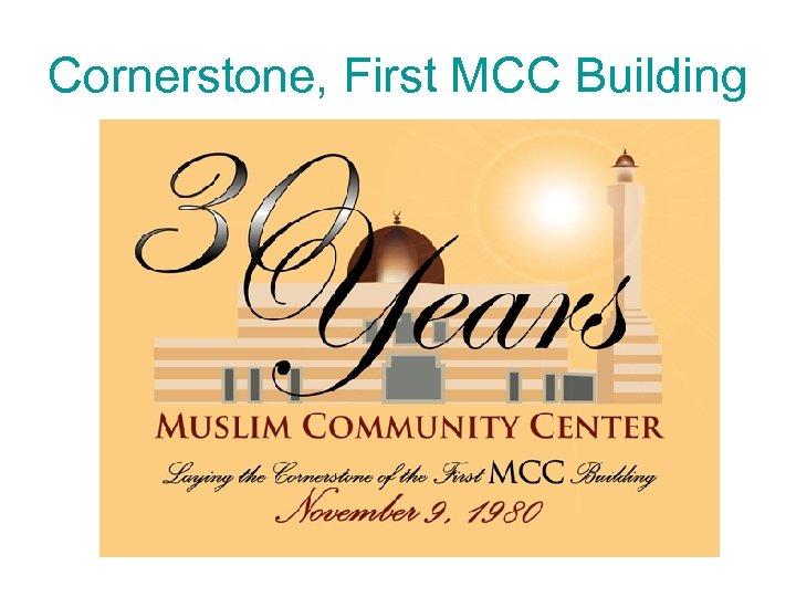 Cornerstone, First MCC Building