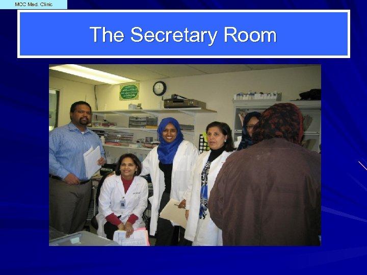 MCC Med. Clinic The Secretary Room