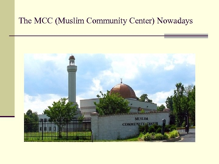 The MCC (Muslim Community Center) Nowadays