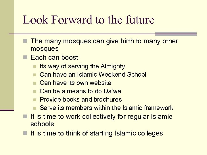 Look Forward to the future n The many mosques can give birth to many