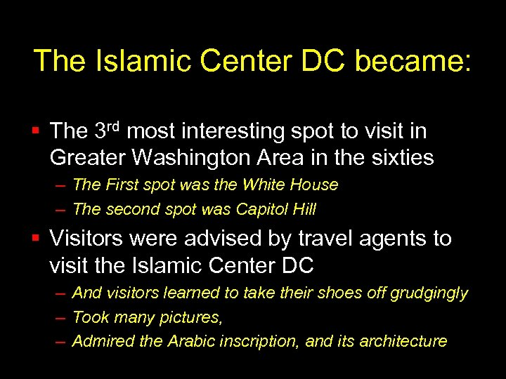 The Islamic Center DC became: § The 3 rd most interesting spot to visit
