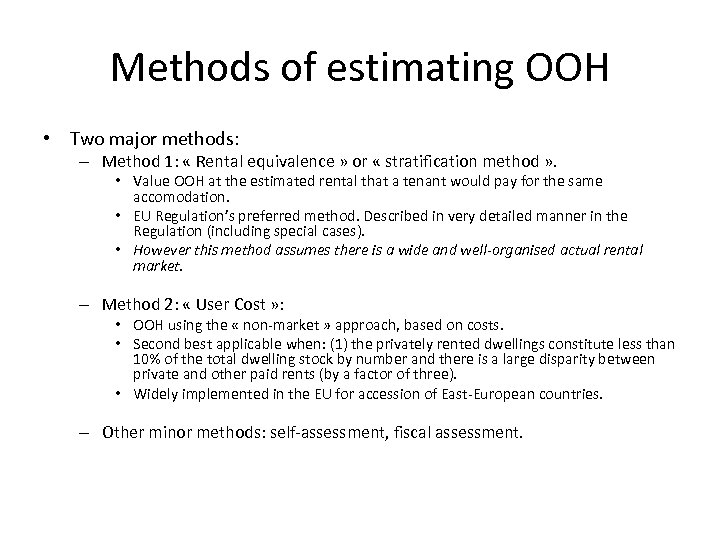 Methods of estimating OOH • Two major methods: – Method 1: « Rental equivalence