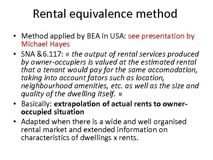 Rental equivalence method • Method applied by BEA in USA: see presentation by Michael