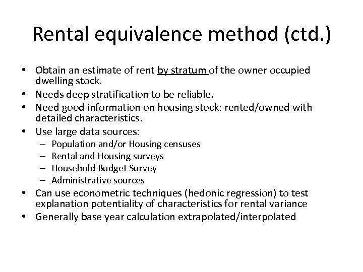 Rental equivalence method (ctd. ) • Obtain an estimate of rent by stratum of