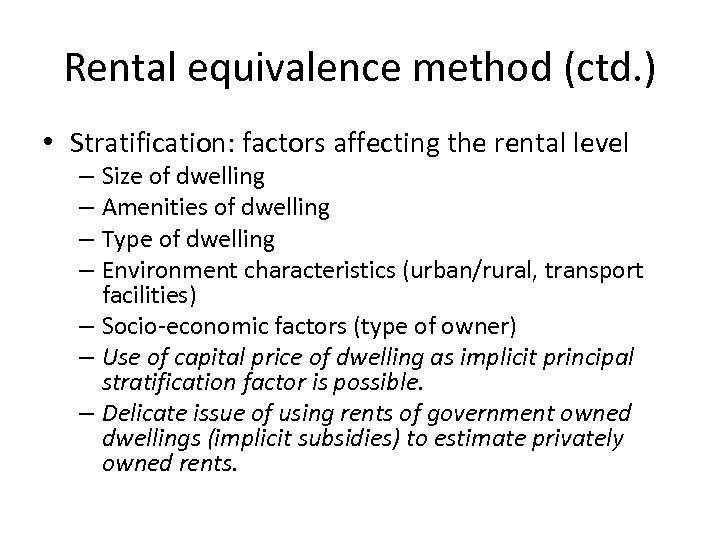 Rental equivalence method (ctd. ) • Stratification: factors affecting the rental level – Size
