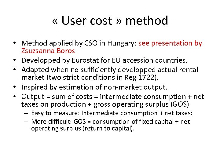 « User cost » method • Method applied by CSO in Hungary: see