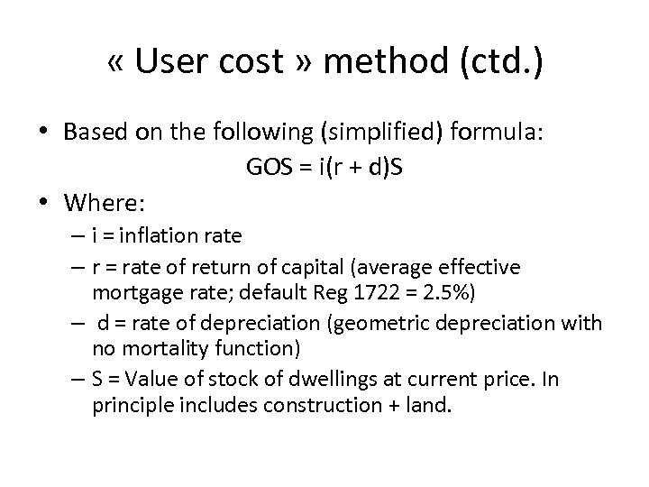 « User cost » method (ctd. ) • Based on the following (simplified)