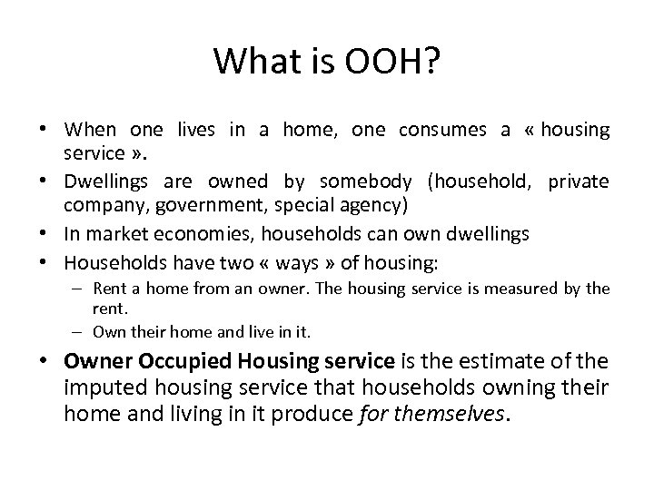 What is OOH? • When one lives in a home, one consumes a «