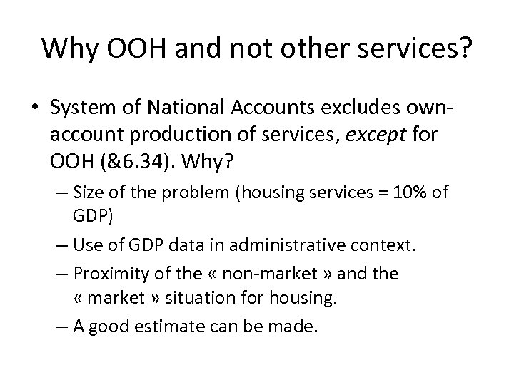 Why OOH and not other services? • System of National Accounts excludes ownaccount production