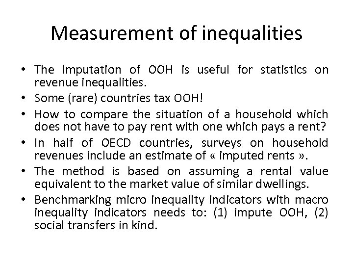 Measurement of inequalities • The imputation of OOH is useful for statistics on revenue