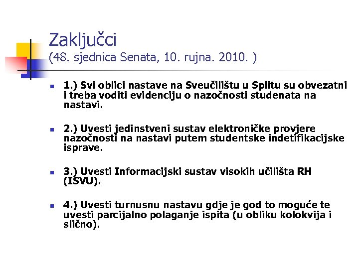 Zaključci (48. sjednica Senata, 10. rujna. 2010. ) n n 1. ) Svi oblici