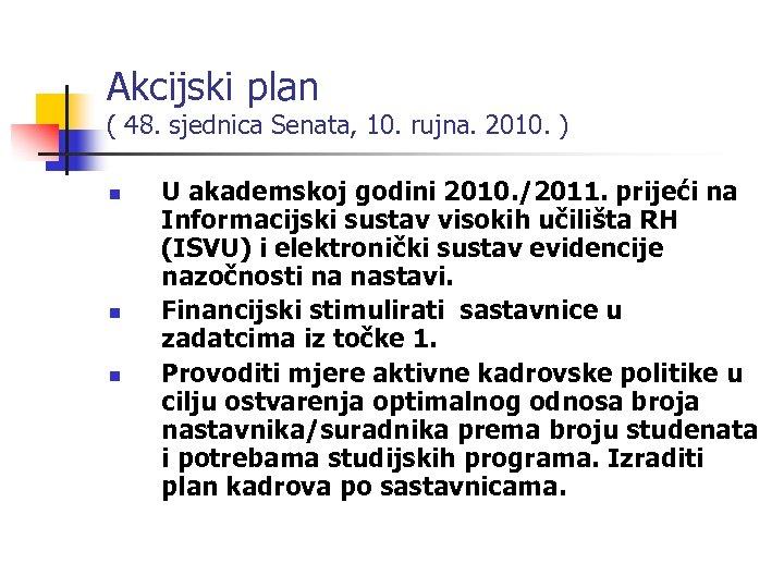 Akcijski plan ( 48. sjednica Senata, 10. rujna. 2010. ) n n n U