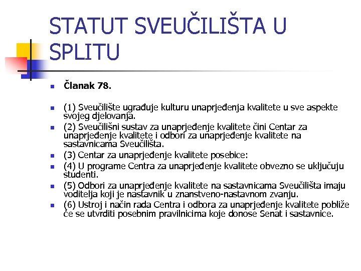 STATUT SVEUČILIŠTA U SPLITU n n n n Članak 78. (1) Sveučilište ugrađuje kulturu