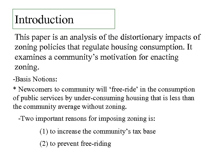 Introduction This paper is an analysis of the distortionary impacts of zoning policies that