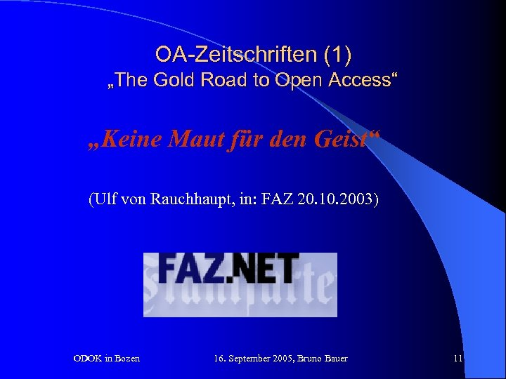 """OA-Zeitschriften (1) """"The Gold Road to Open Access"""" """"Keine Maut für den Geist"""" (Ulf"""