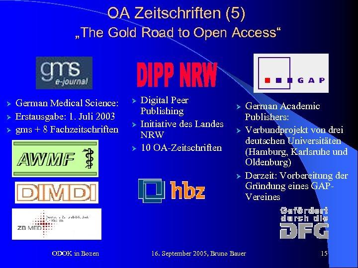 """OA Zeitschriften (5) """"The Gold Road to Open Access"""" Ø Ø Ø German Medical"""