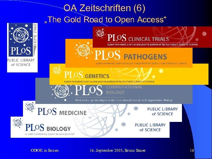"OA Zeitschriften (6) ""The Gold Road to Open Access"" ODOK in Bozen 16. September"