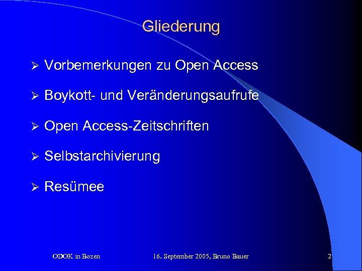 Gliederung Ø Vorbemerkungen zu Open Access Ø Boykott- und Veränderungsaufrufe Ø Open Access-Zeitschriften Ø