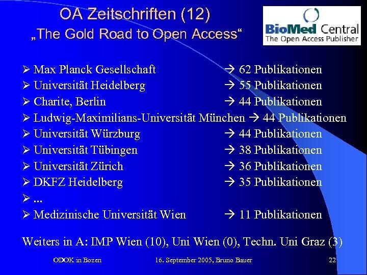"""OA Zeitschriften (12) """"The Gold Road to Open Access"""" Ø Max Planck Gesellschaft 62"""